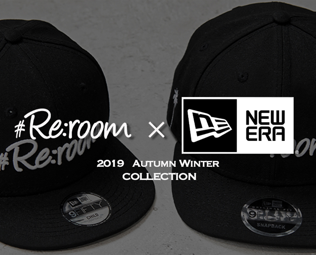 #Re:room × NEW ERA 2019 Autumn Winter COLLECTION