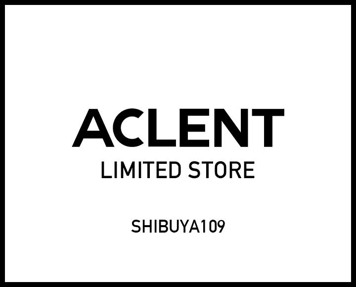 ACLENT LIMITED STORE【SHIBUYA109】