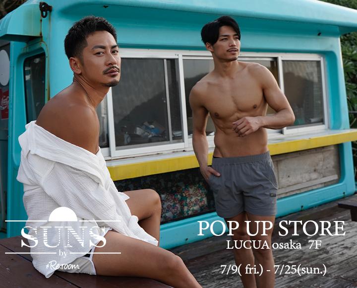 POP UP STORE OSAKA LUCUA 【SUNS by #Re:room】
